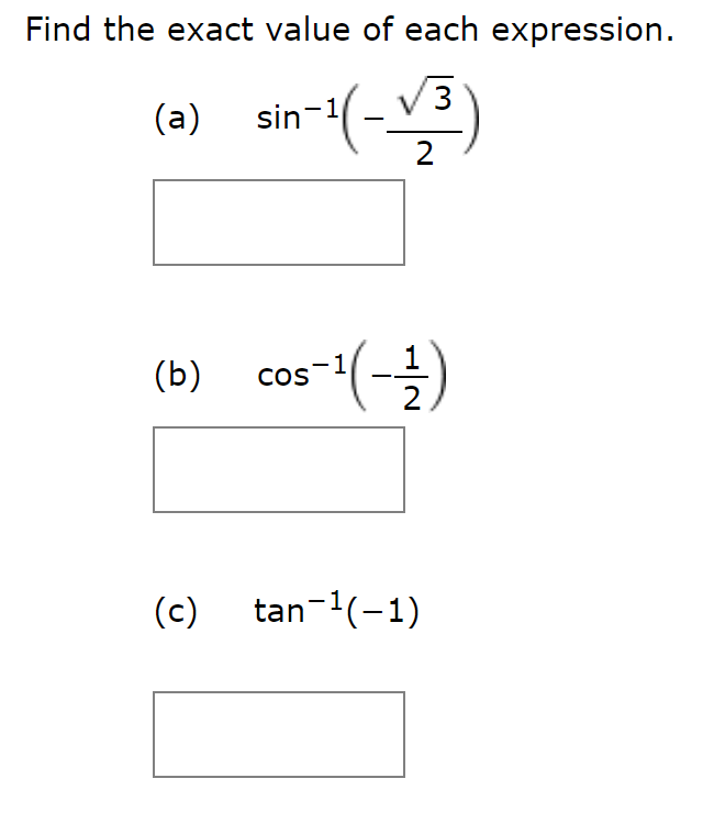 Find the exact value of each expression. sin 1 (a) 2 cos(-) (b) COS 2 tan (1) (c)