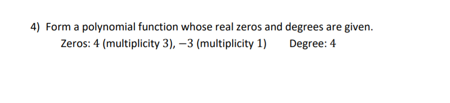 Answered: 4) Form a polynomial function whose…   bartleby