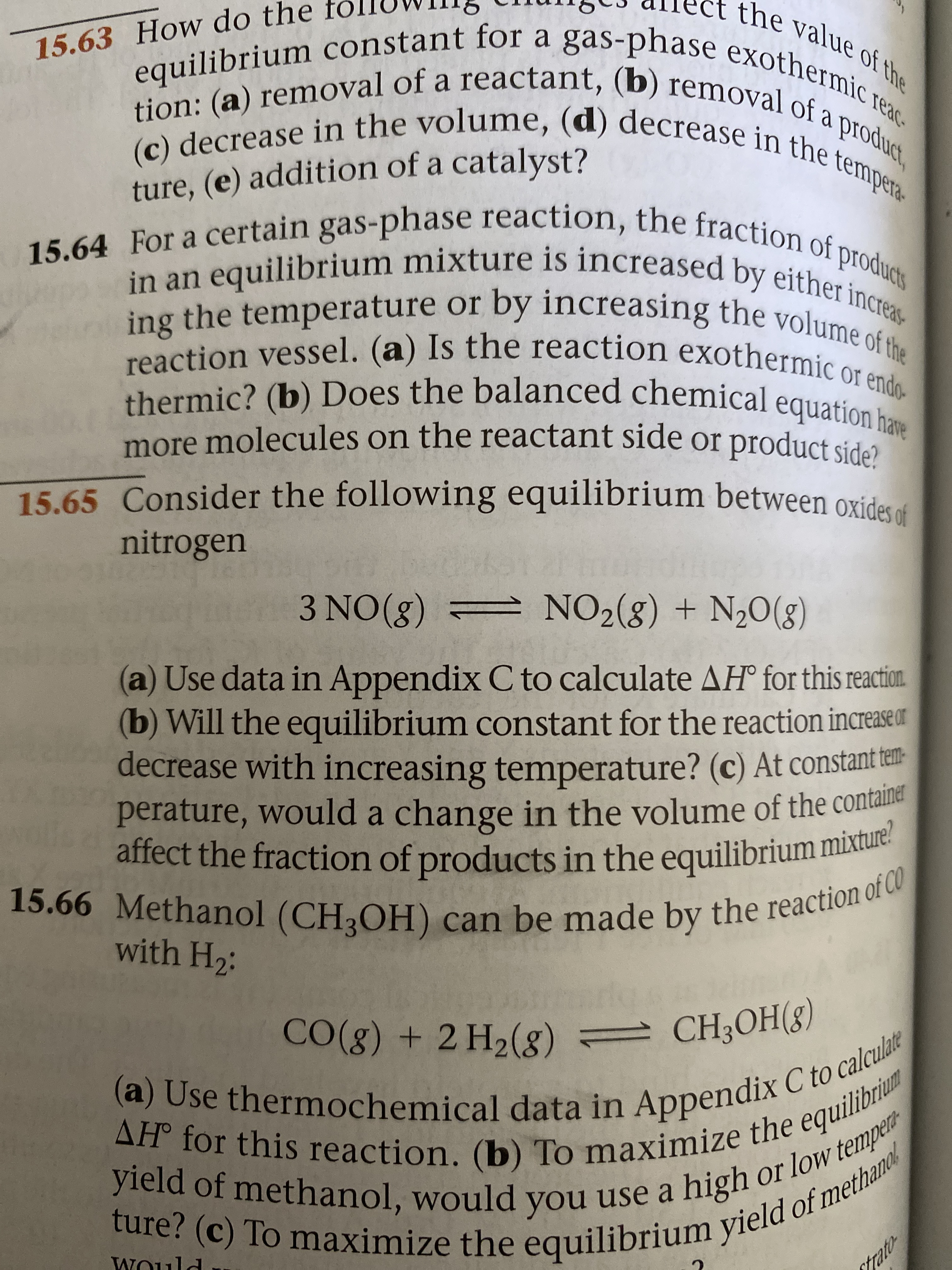 For a certain gas-phase reaction, the fraction as in an equilibrium mixture is increased by either increas ing the temperature or by increasing the vel Vol