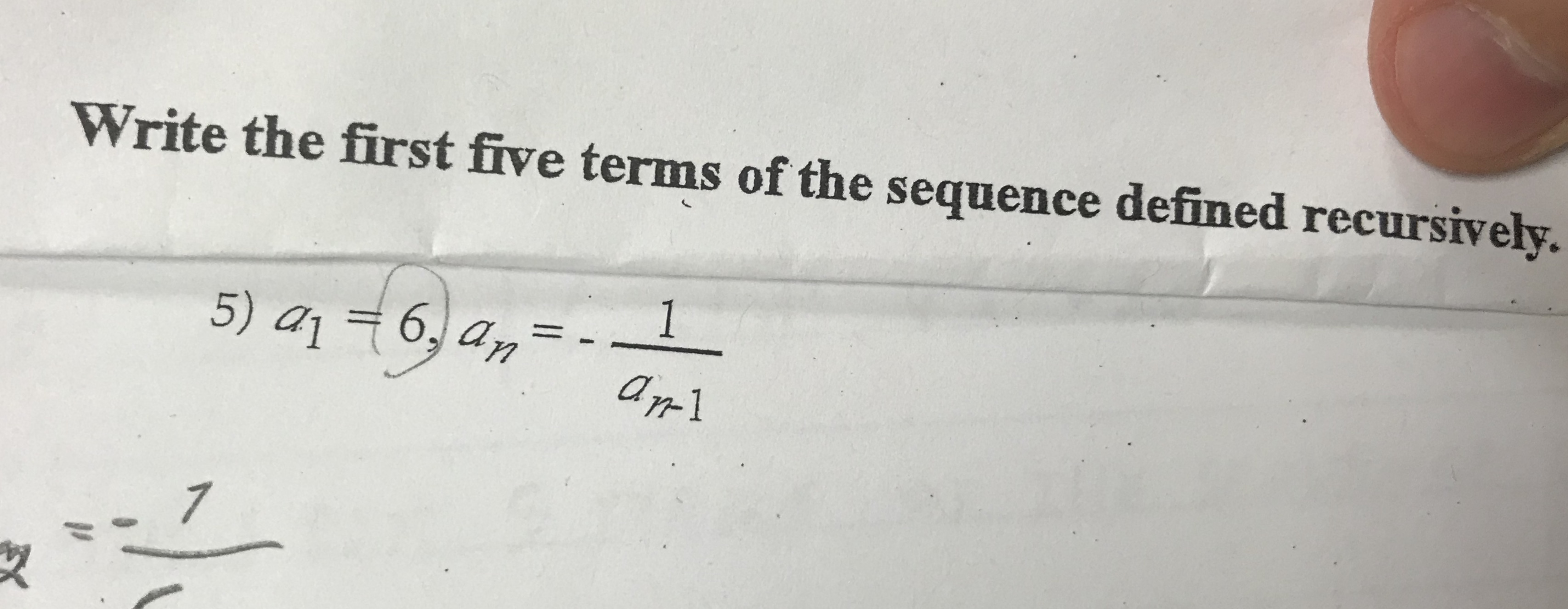 Write the first five terms of the sequence defined recursively. 1 5) 416, am ar1 7