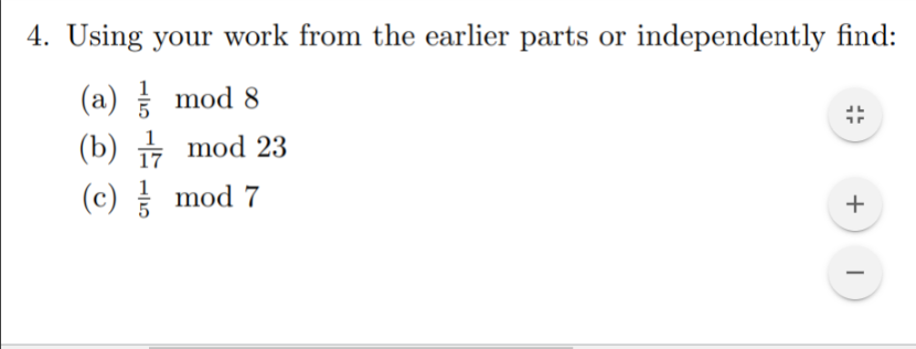 4. Using your work from the earlier parts or independently find: (a) mod 8 (b) + mod 23 17 (c) mod 7