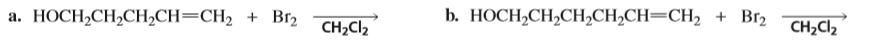 CH2Cl2 + Br2 b. НОСН,СH,CH,СH,CH—СH> Br2 CH2Cl2 а. НОСН-СH-Cн,CH—CHz CH2CI2