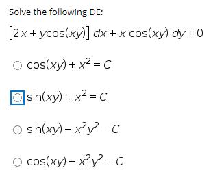 Solve the following DE: [2x+ ycos(xy)] dx+ x cos(xy) dy = 0