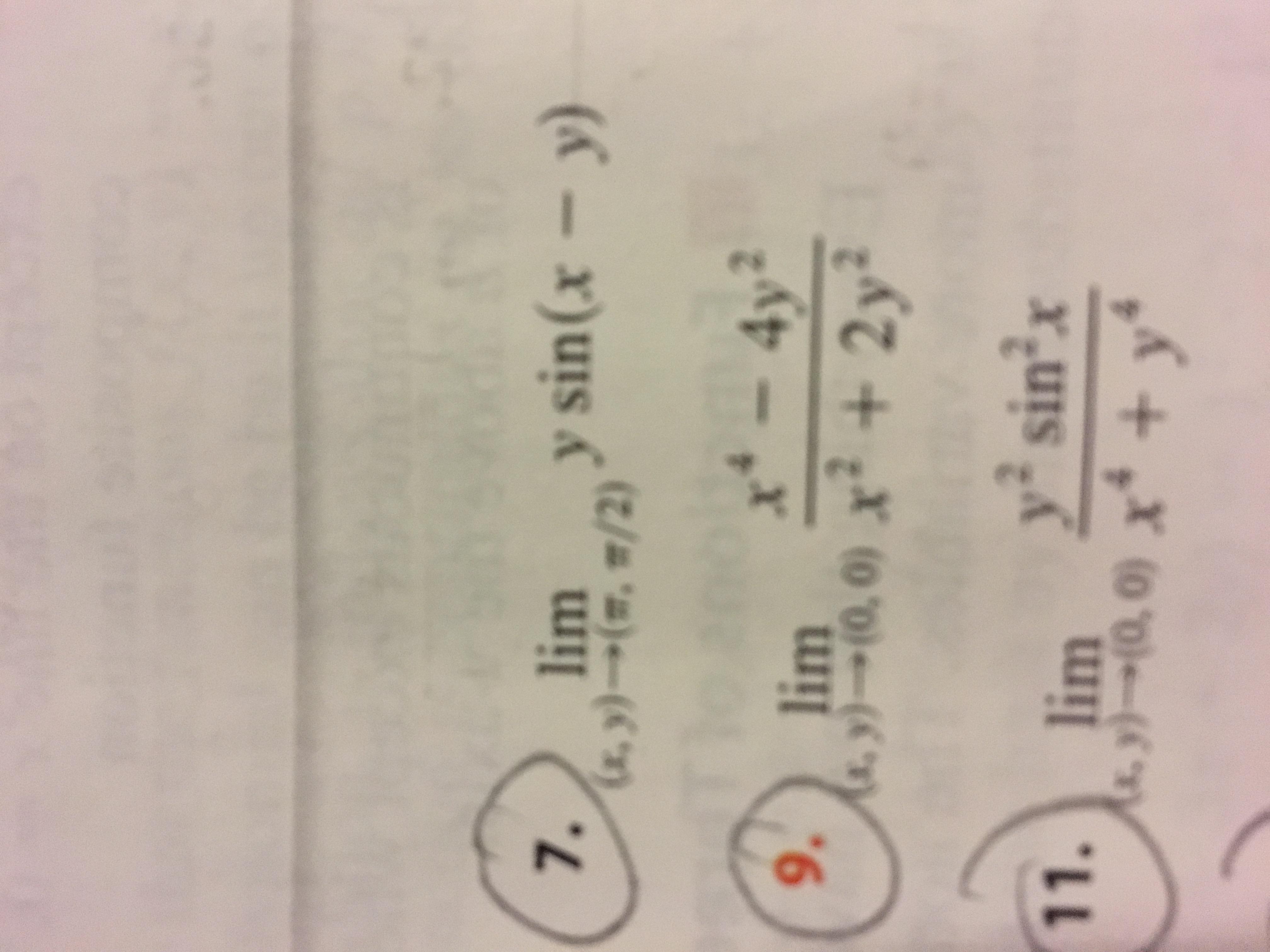 7. lim y sin (x - y) (x, y)(, #/2) x-4y2 9. lim s, y)-(0, 0) x+2y y2 sinx lim 11 y)-(0, 0) x+ y