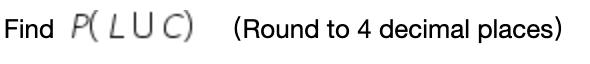 Find PLUC) (Round to 4 decimal places)