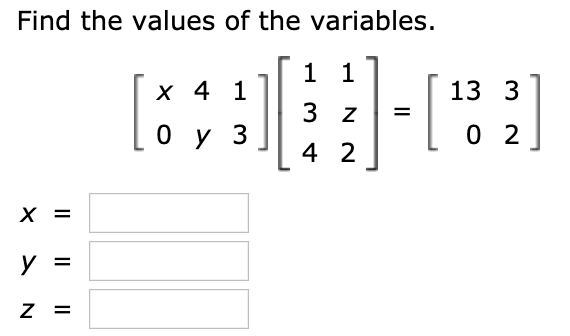 Find the values of the variables. 1 1 x 4 1 13 3 3 z %3D 4 2 х IL      