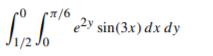 e2y sin(3x) dx dy