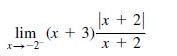 x + 2| lim (x + 3)- X--2 x + 2