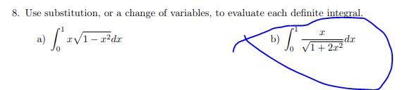 8. Use substitution, or a change of variables, to evaluate each definite integral ) V+2 p- a) 1-2dæ 0