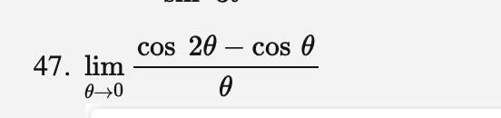 20 cos COs 47. lim e e>0