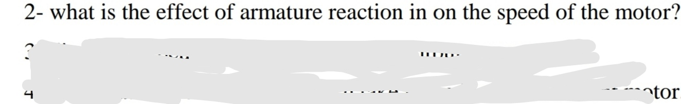 2- what is the effect of armature reaction in on the speed of the motor?