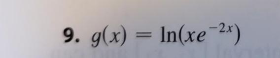 9. g(x) = In(xe 2x)