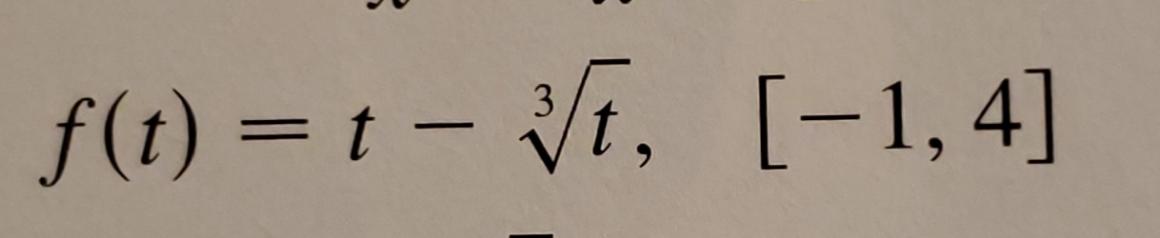 f(t) = t - /t, [-1, 4] 3