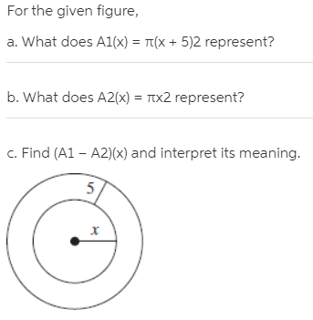 For the given figure, a. What does A1(x) = Tt(X + 5)2 represent? b. What does A2(x) = Ttx2 represent? c. Find (A1 – A2)(x) and interpret its meaning. 5,