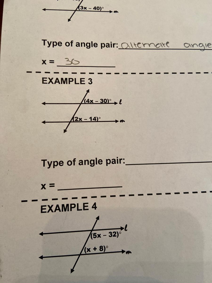 (4x – 30)° l 12x – 14)° Type of angle pair: EXAMPLE 4 15х - 32)° (x+8)°