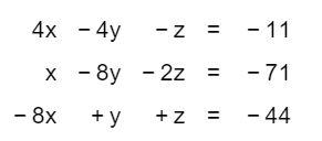 4x -4y -11 -Z x -8y 2z -71 - 8x - 44 y Z II
