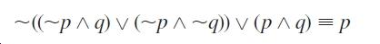 ~(-p^ q) v (~p^~q)) v (p ^ q) = P