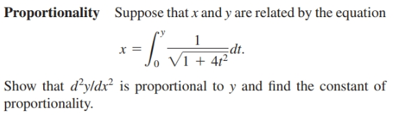 Suppose that x and y are related by the equation Proportionality 1 dt. Vi + 4t² |Show that d²yldx² is proportional to y and find the constant of proportionality.
