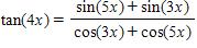 sin(5x)+ sin(3x) tan(4x)= cos(3x)+ cos(5x)