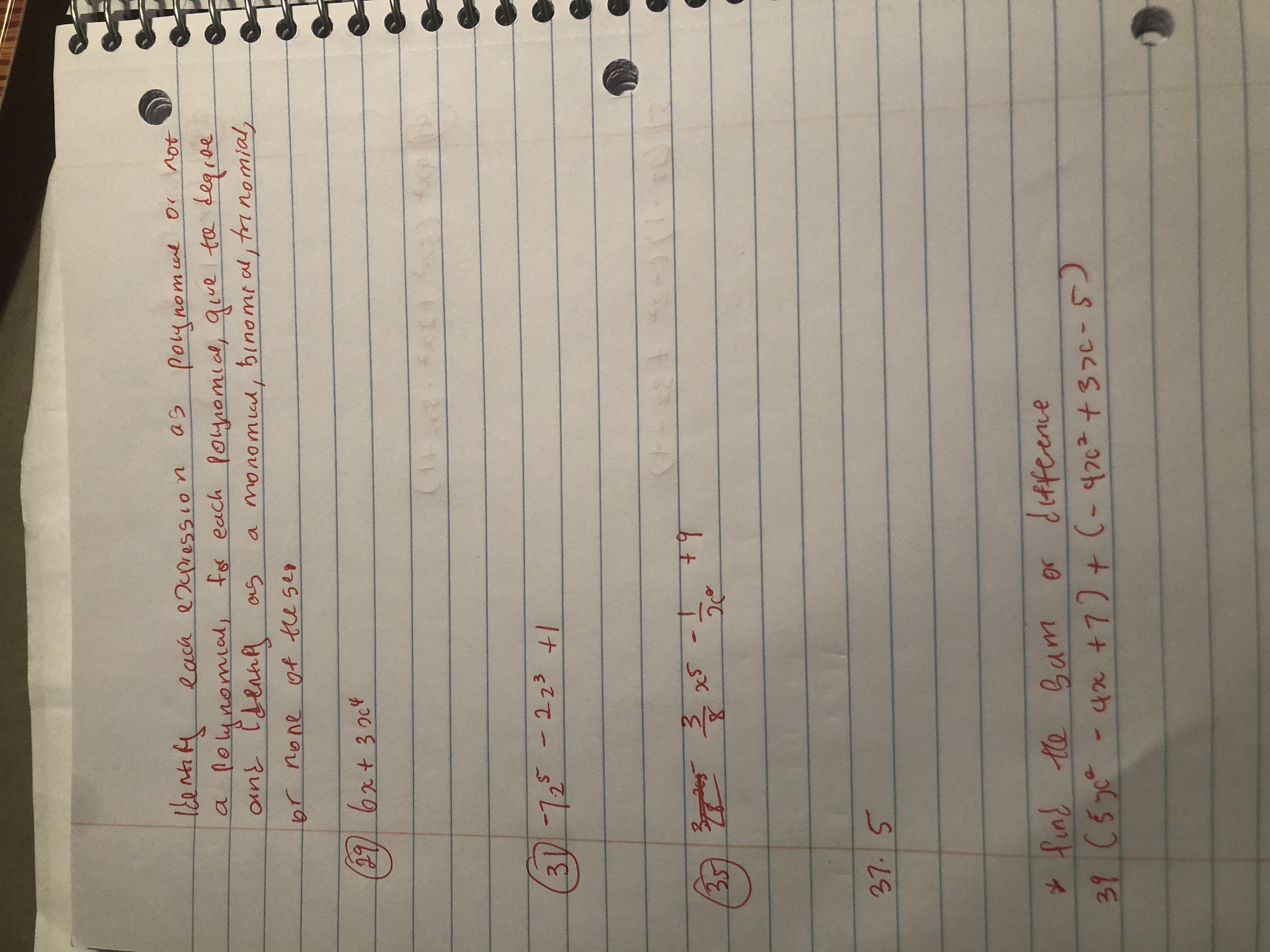 leentife a lolynomal, each e7pressco as poynomcul or not for each poynomial, quue ta degrae a monomud, binomr al trinomial, on 2962+304 3/-725-223 +1 49 1.5 * find te Bum 39 C570-4x +7)+ (-47c +37c-5) or diffeence (8-225+-202ch-)+(+c