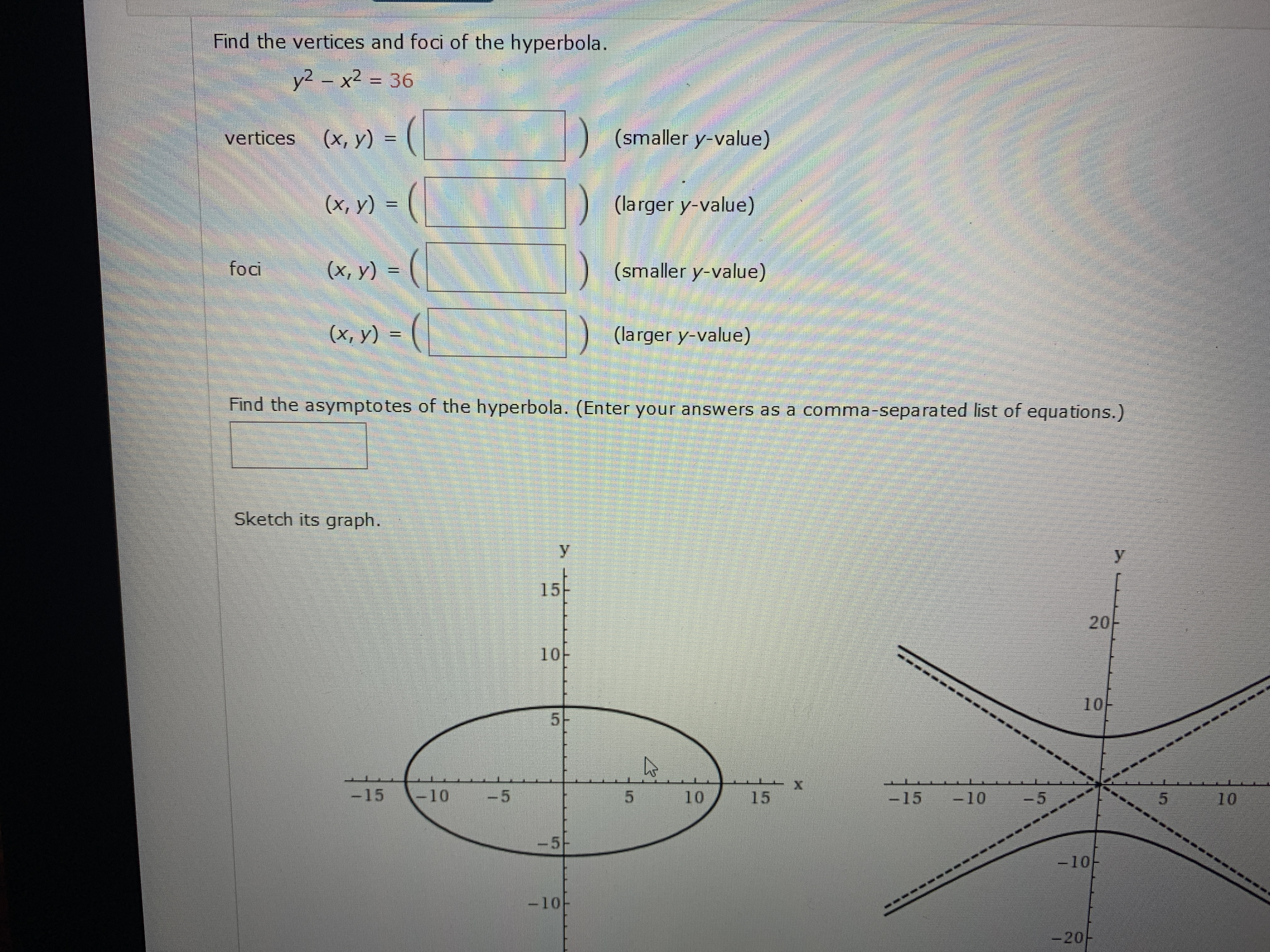 Find the vertices and foci of the hyperbola. y2 – x² = 36 %3D