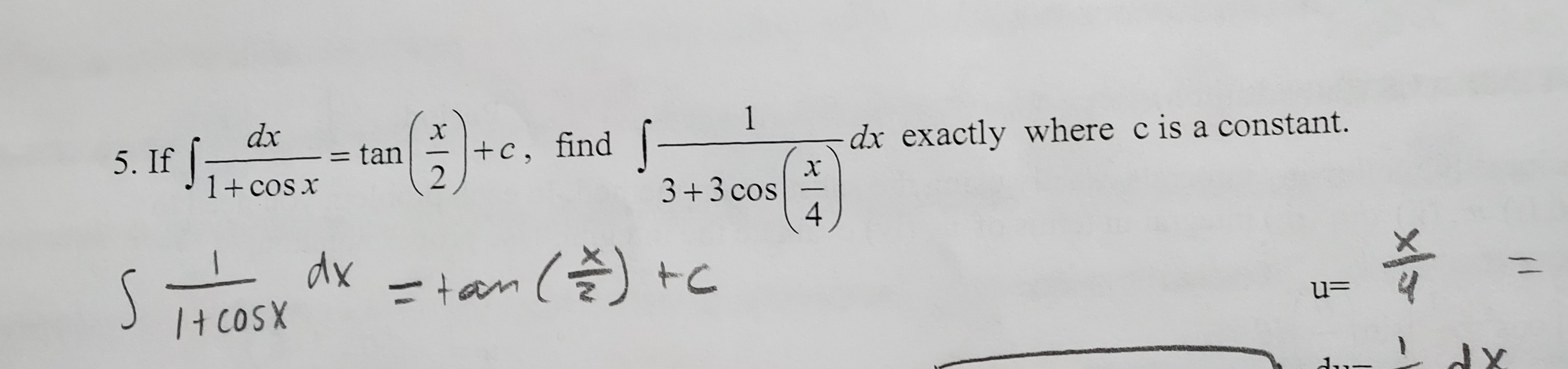 1 dx x +c, find- dx exactly where c is a constant. 5. If 1+cos x = tan 2 X 3+3 cos 4 n dx tam S c /+ CoSX