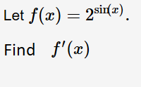 sin() Let f(x) 2s) Find f'(a)