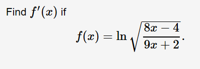 Find f'(x) if 8а — 4 f(x)In 9x2