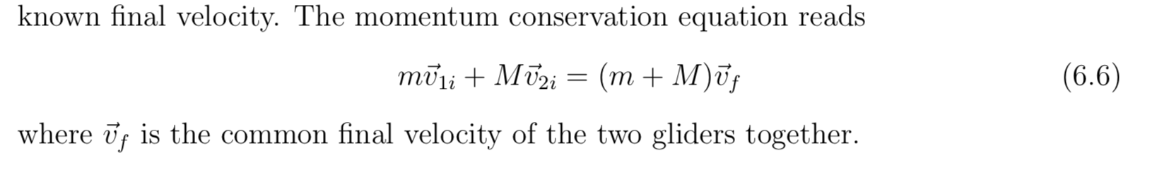 known final velocity. The momentum conservation equation reads (m + M)ūj (6.6) moliMi where f is the common final velocity of the two gliders together