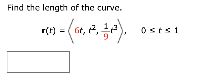 Find the length of the curve 6t, t2, 13 0 st s1 r(t)
