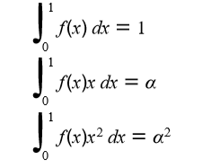 | f{x) dx = 1 | f(x)x dx = a 0. J (x)x² dx = a² 0.