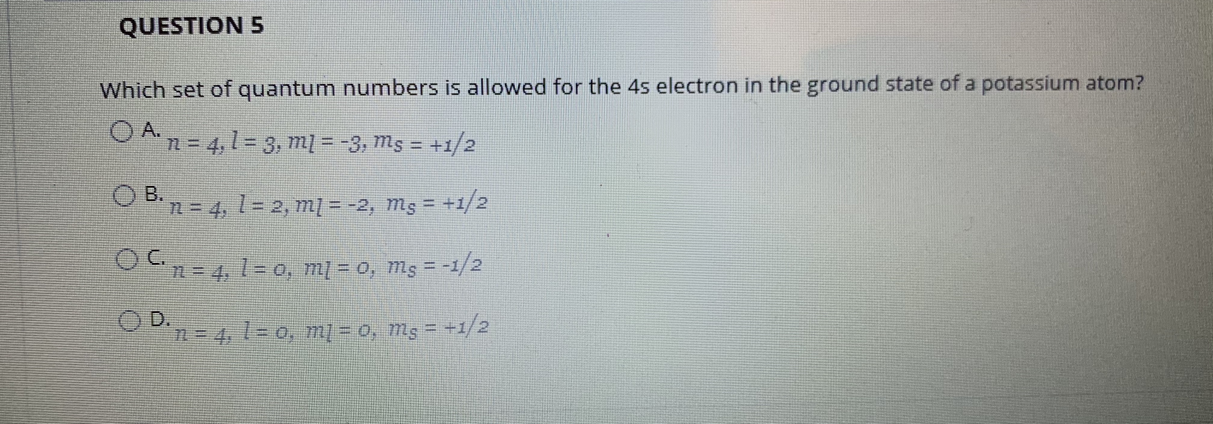 Which set of quantum numbers is allowed for the 4s electron in the ground state of a potassium atom?