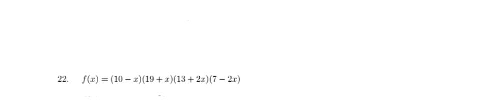 22 f(x) (10 )(19 x)(13+2x)(7 2x)