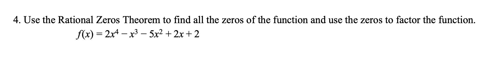 Answered: 4. Use the Rational Zeros Theorem to…   bartleby