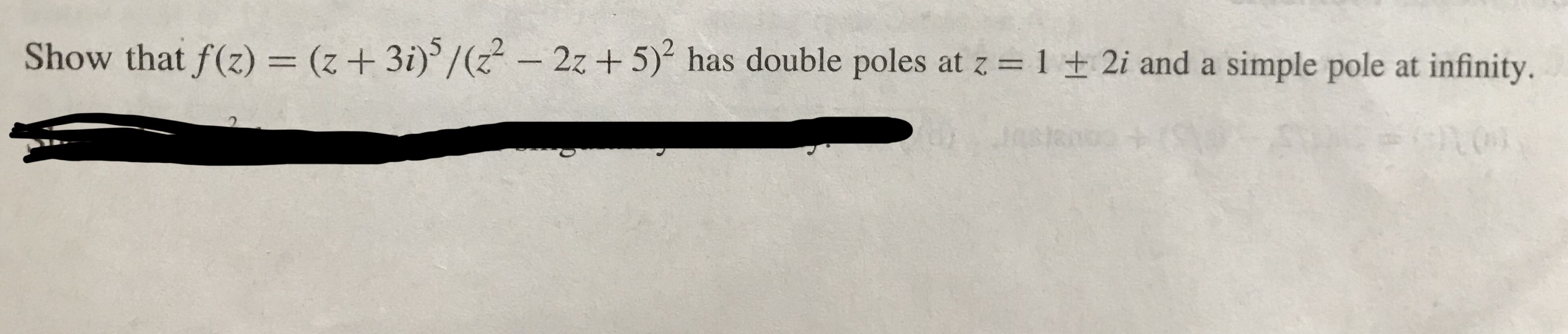 Show that f(z)(3i)/(22 -2z +5) has double poles at z 1 2i and a simple pole at infinity