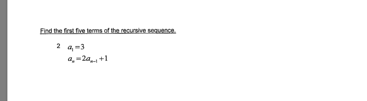 Find the firstive terms of the recursive sequence 2 a, -3 a,-2a+1