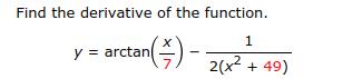 y=arctan(5)- 72x2 + 49)