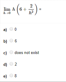 lim h (64-)= a) 0 b) 6 c does not exist d) 2 e) 8