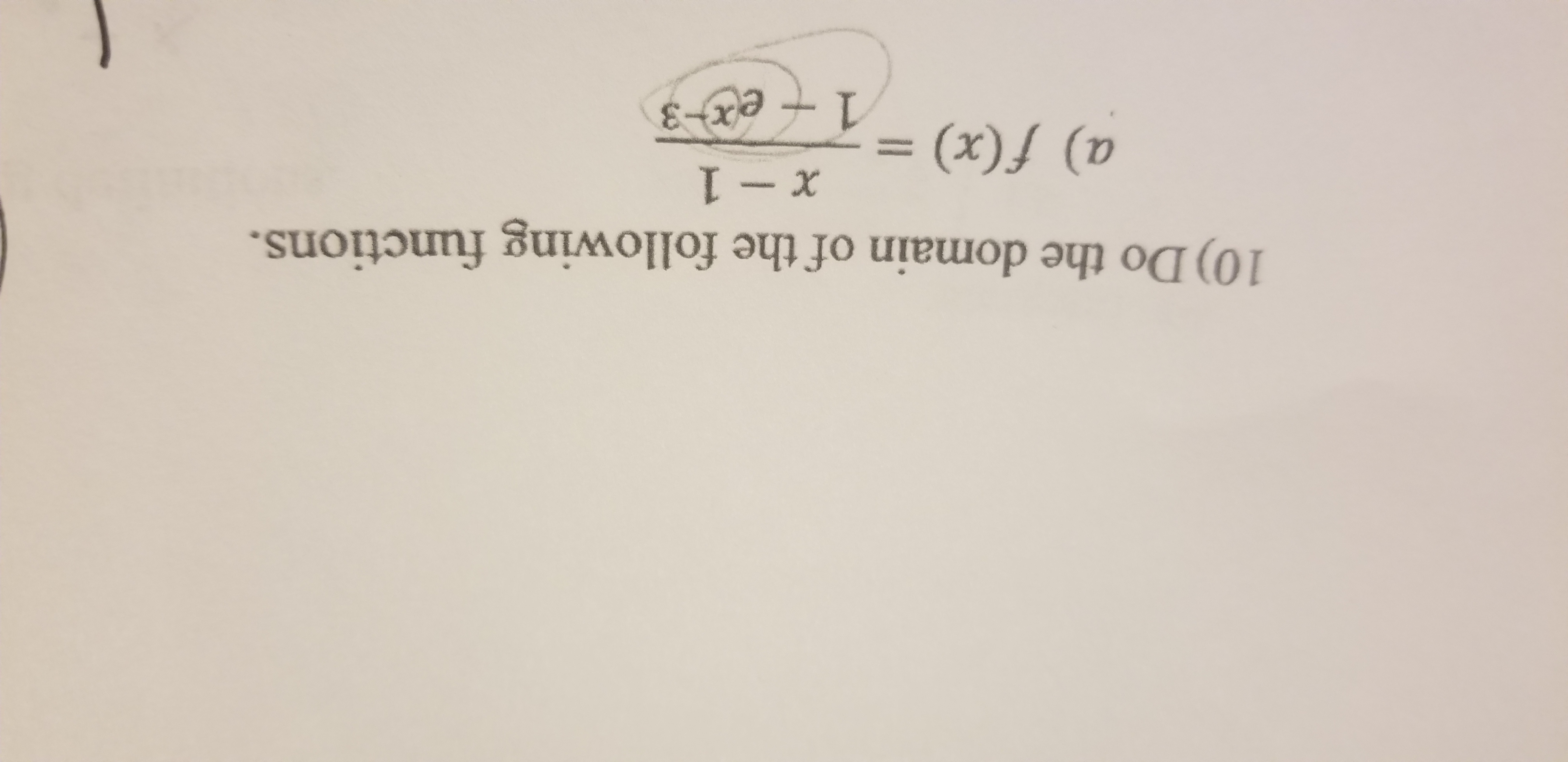 10) Do the domain of the following functions. a) f(x) = 1+e&