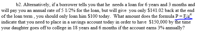 b2. Alternatively, if a borrower tells you that he needs a loan for 6 years and 3 months and