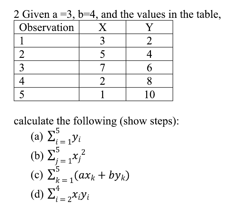 2 Given a-3, b-4, and the values in the table, ObservationX 10 calculate the following (show steps): (a) 2 4