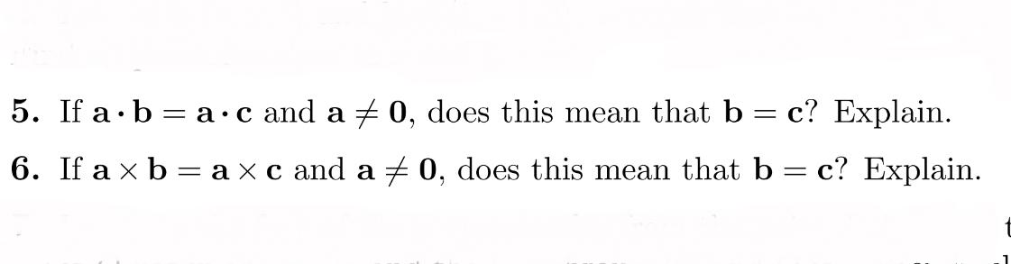 5. If a.b-a-c and a f 0, d . 6. If ax b-ax c and aメ0, does this mean that b-c? Explain. oes this mean that bc. Explain