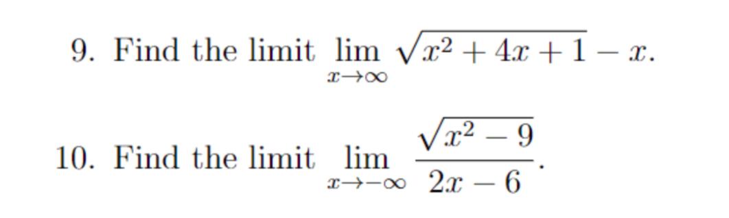 9. Find the limit lim Vx2+4x +1- x. 10. Find the limit lim