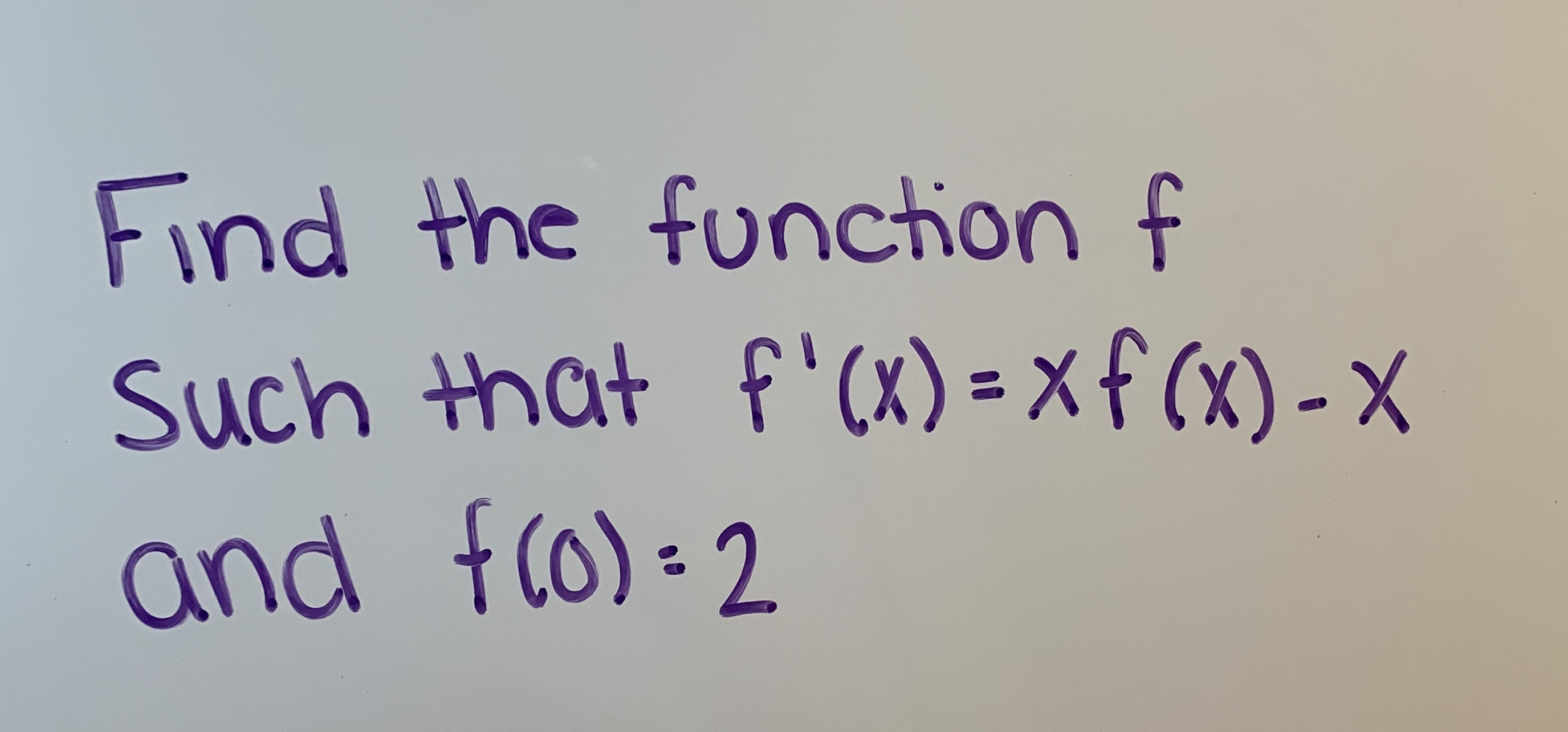 Find the funchion f Such that F(x) xf (x)-x and fo) 2