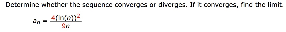 Determine whether the sequence converges or diverges. If it converges, find the limit. 9n