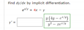 Find dy/dx by implicit differentiation.