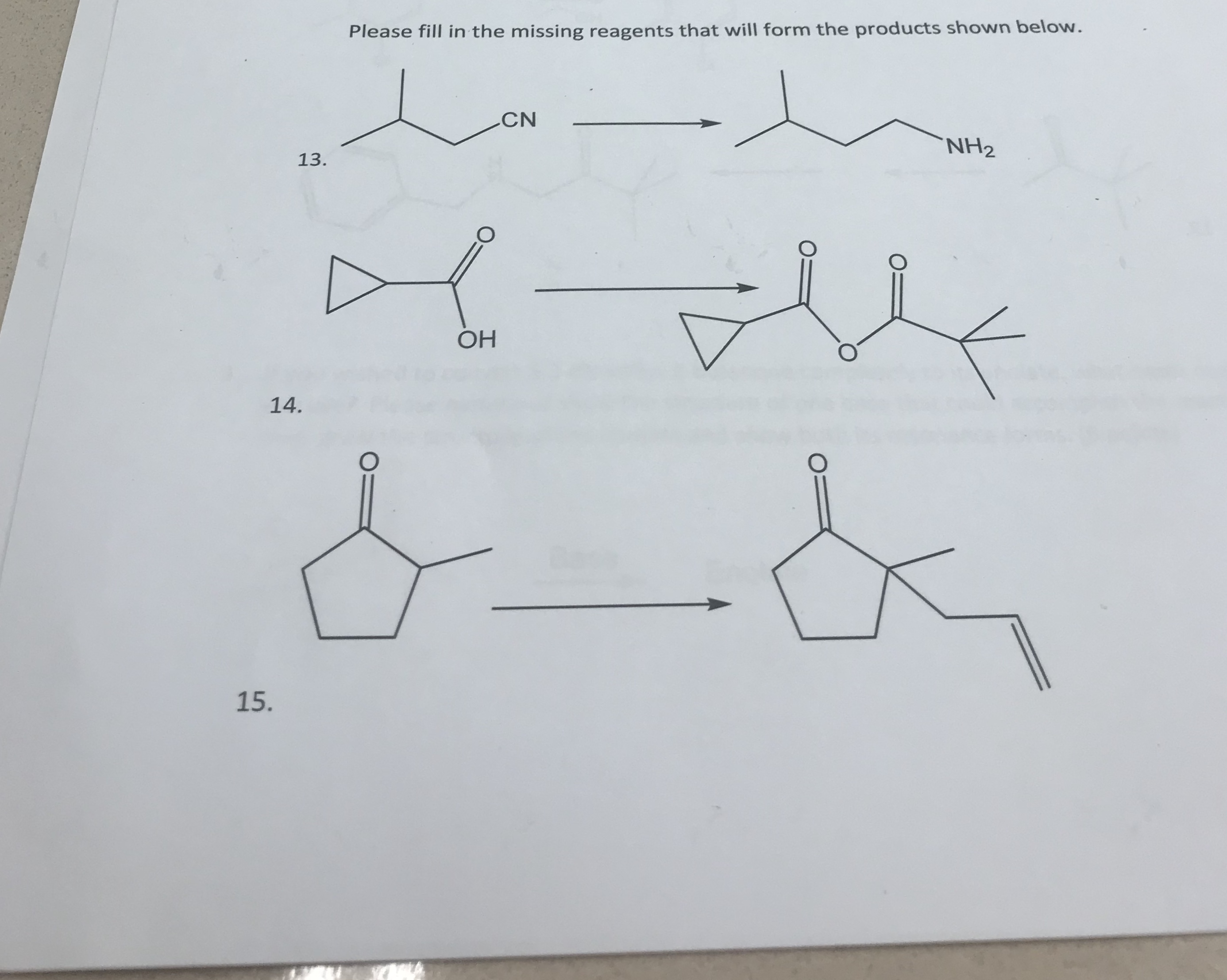 Please fill in the missing reagents that will form the products shown below. CN NH2 13. OH 14. 15.
