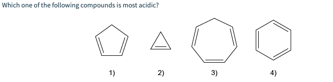 Which one of the following compounds is most a cidic? 1) 2) 3) 4)