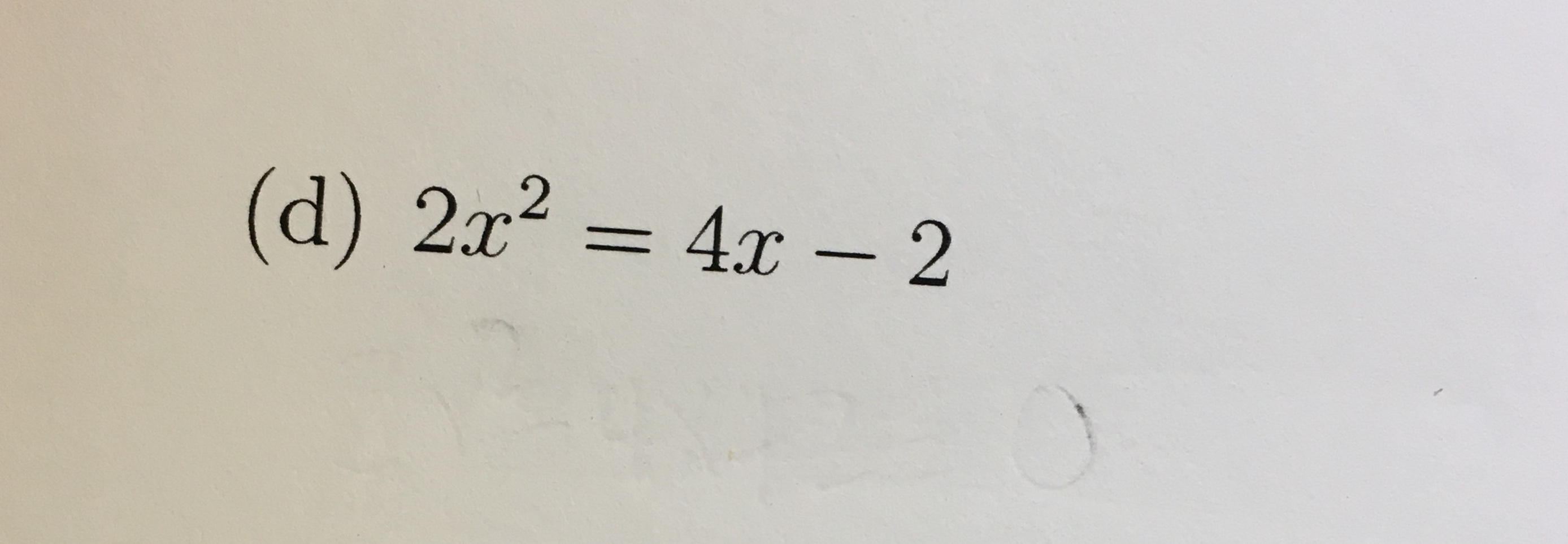 (d) 2x2=4x-2