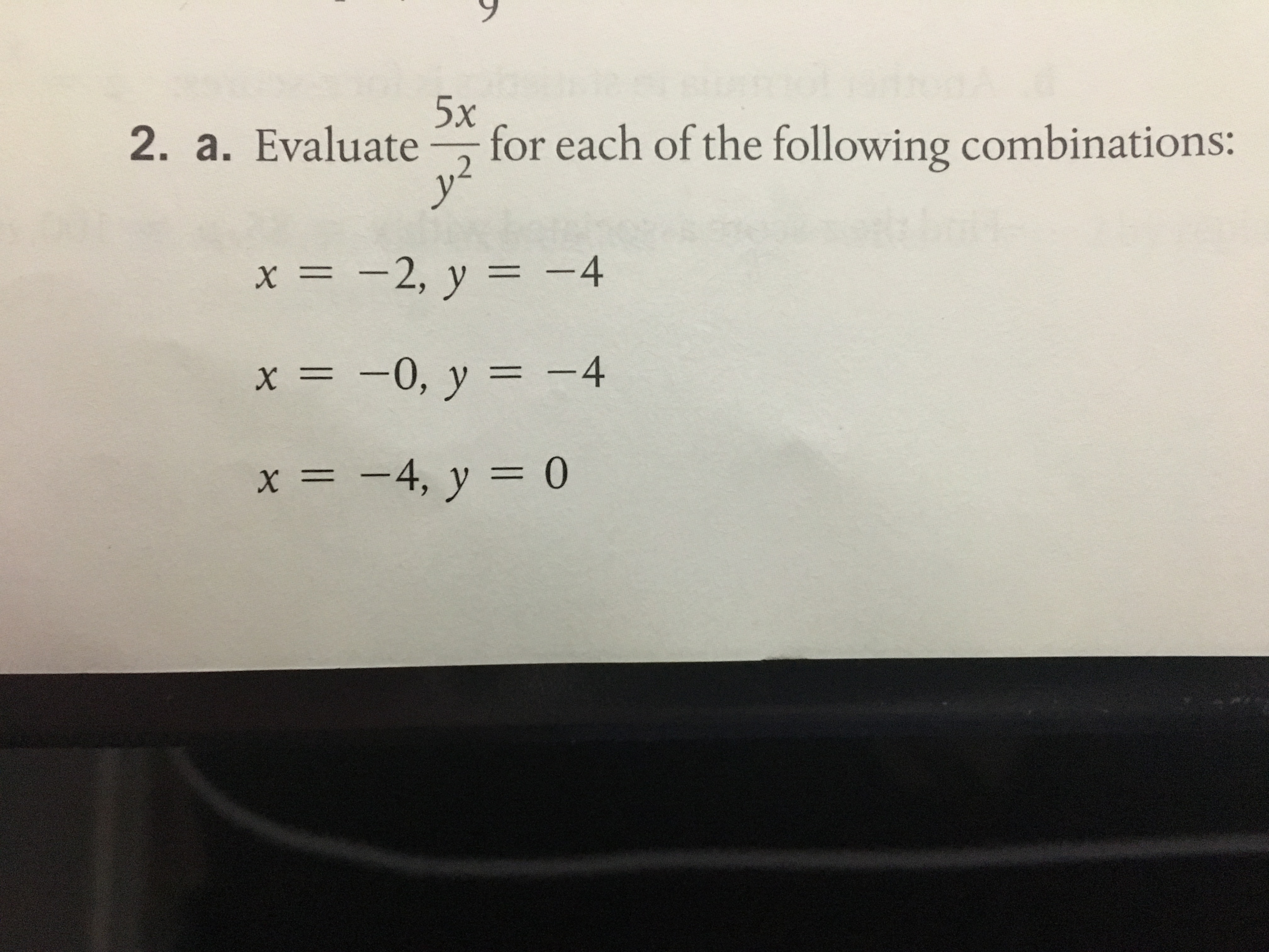 2. a. Evaluate for each of the following combinations: y2 x=-2, y =-4 x=-0, y =-4 x=-4, y = 0
